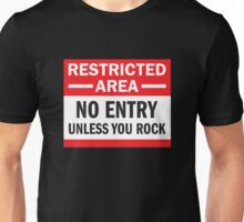 Restriced Area - Unless You Rock Unisex T-Shirt