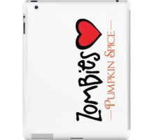 Zombies Love Pumpkin Spice iPad Case/Skin