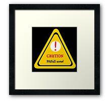 Pitfall Danger Framed Print