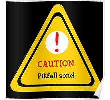 Pitfall Danger Poster