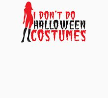 I don't do COSTUMES with sexy lady Halloween FUNNY! Womens Fitted T-Shirt