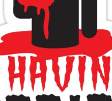 I'm having a HORRIBLE HALLOWEEN! with zombie monster eating brains Sticker