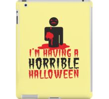 I'm having a HORRIBLE HALLOWEEN! with zombie monster eating brains iPad Case/Skin