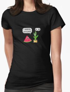I Invented Succulence Womens Fitted T-Shirt