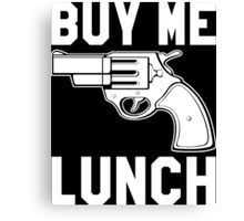Buy Me Lunch Canvas Print