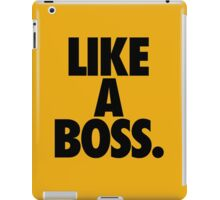 LIKE A BOSS. iPad Case/Skin
