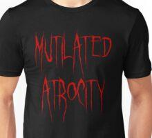 Mutilated Atrocity Unisex T-Shirt