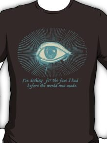 Looking for the face T-Shirt