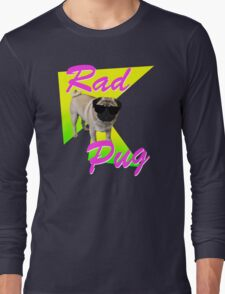 Rad Pug Long Sleeve T-Shirt