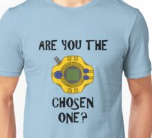 Are you the chosen one?  Unisex T-Shirt
