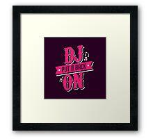 DJ PUT IT BACK ON Framed Print