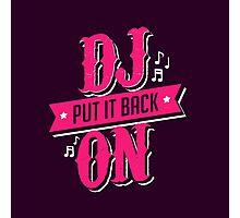 DJ PUT IT BACK ON Photographic Print