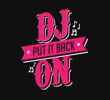 DJ PUT IT BACK ON Unisex T-Shirt