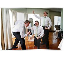 Goofing around with the Groom and Groomsmen Poster
