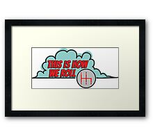 This is how we roll - 4 speed Framed Print