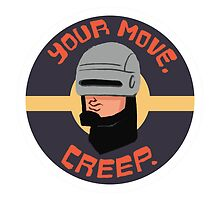 Your move. Creep. Robocop by Nathan Anderson