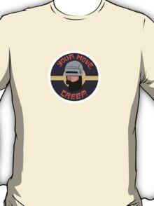 Your move. Creep. Robocop T-Shirt