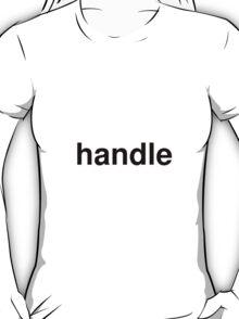 handle T-Shirt