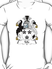 Coat of arms (family crest) for last-name or surname Toll or Tolle . Heraldry banner for your name. T-Shirt