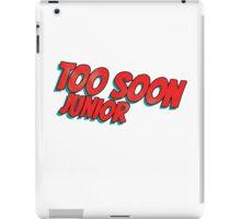 Too soon junior iPad Case/Skin