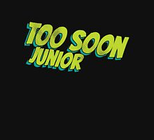 Too soon junior - 2 Womens Fitted T-Shirt