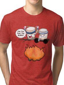 Can You Feel The Burn?  Tri-blend T-Shirt
