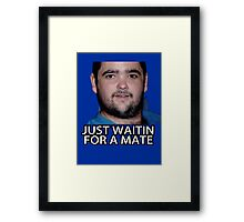 Just Waitin for a Mate Framed Print