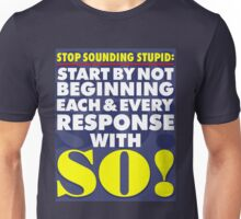 Stop Sounding Stupid Unisex T-Shirt