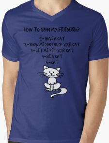 How To Gain My Friendship Funny Cat Lover T Shirt Mens V-Neck T-Shirt
