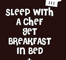 sleep with a chef get breakfast in bed by teeshirtz