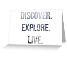 Discover, Explore, Live. Greeting Card