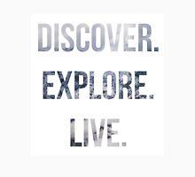 Discover, Explore, Live. Unisex T-Shirt