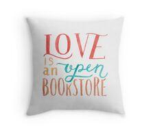 Love is an Open Bookstore Throw Pillow