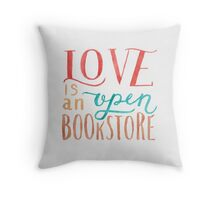 Love is an Open Bookstore Throw Pillow
