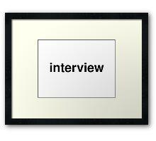 interview Framed Print