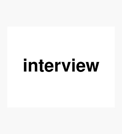 interview Photographic Print