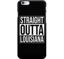 Straight Outta Louisiana iPhone Case/Skin