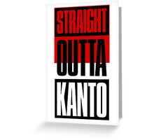 Straight Outta Kanto Greeting Card
