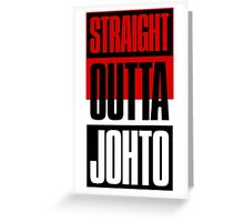 Straight Outta Johto Greeting Card