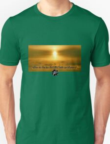 When the Sun has set, no candle can replace it T-Shirt