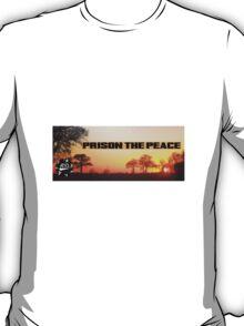 Prison the Peace T-Shirt