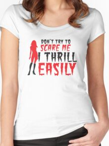 Halloween funny sexy lady Don't try to SCARE me! I THRILL EASILY! Women's Fitted Scoop T-Shirt
