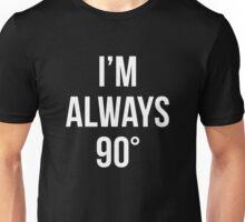 I'm Always Right Unisex T-Shirt