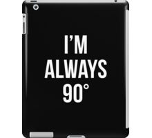 I'm Always Right iPad Case/Skin