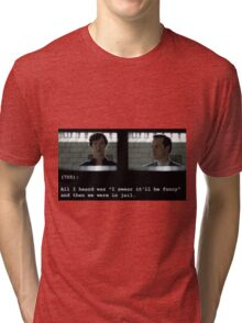 I swear it'll be funny! Tri-blend T-Shirt