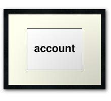 account Framed Print