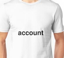 account Unisex T-Shirt