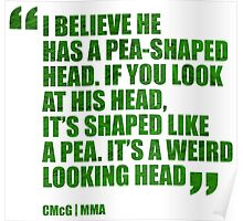 Conor McGregor - Quotes [Pea Head Green] Poster