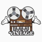 You&#x27;re Vintage by j3concepts