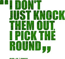 Conor McGregor - Quotes [Pick the Round - Green] by TypeTees
